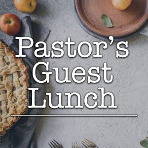 Pastor's Guest Lunch
