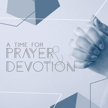 A Time for Prayer & Devotion