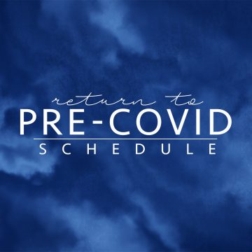Return to Pre-Covid Schedule